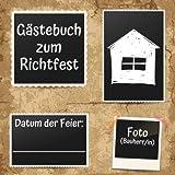 Gästebuch zum Richtfest: Erinnerungsbuch zur Einweihung, Einzug oder Richtfest - 110 Seiten mit...