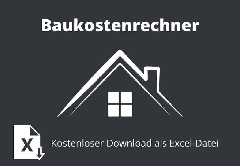 Hier findest Du unseren kostenfreien Baukostenrechner zum Download als Excel Datei #Hausbau #Baukosten #Hausbaukosten #Baukostenrechner