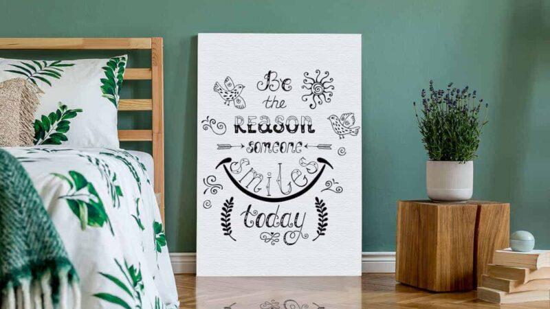 Be the reason someone smileys today - Bilder mit Schrift für das Schlafzimmer