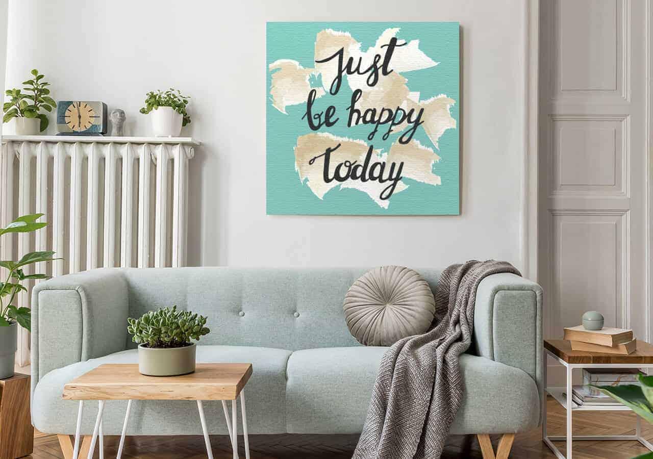 just be happy today motivierende bilder im wohnzimmer