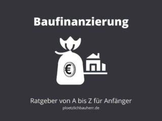baufinanzierung kompakter ratgeber von a bis z für anfänger